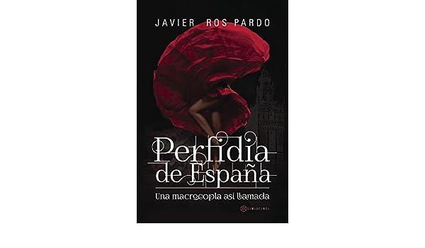 Perfidia de España: Una macrocopla así llamada eBook: Javier Ros ...
