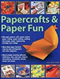 img - for Papercrafts & Paper Fun: Over 300 Projects With Papier-Mache, Paper-Cutting, Paper-Making, Quilling, Decoupage, Paper Engineering, Montage And Collage book / textbook / text book
