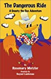 img - for The Dangerous Ride: A Snooty the Fox Adventure book / textbook / text book
