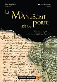 Le Manuscrit de la Porte, Nice au Moyen Age d'après la fouille du tramway par Fabrice Anfosso