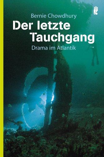 Der letzte Tauchgang: Drama im Atlantik (Ullstein Taschenbuch)