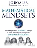Mathematical Mindsets: Unleashing Students' Potential through Creative Math, Inspiring Messages and Innovative Teaching by Boaler Jo (2015-11-09) Paperback