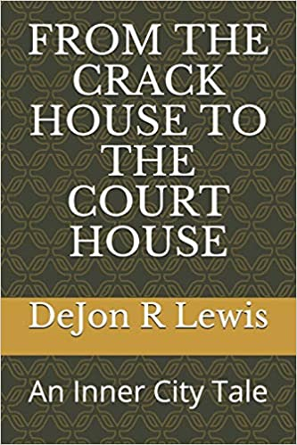 Amazon.it: FROM THE CRACK HOUSE TO THE COURT HOUSE: An Inner