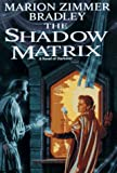 The Shadow Matrix, Marion Zimmer Bradley, 0886777437
