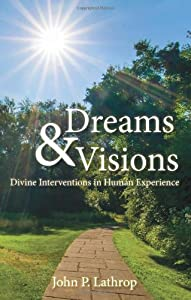 Dreams & Visions: Divine Interventions in Human Experience