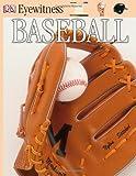 Baseball, Dorling Kindersley Publishing Staff, 0756610613