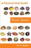 Fruit Seeds, Terry A. Woodger, 1612330428