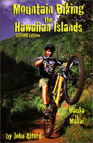 Mountain Biking the Hawaiian Islands: Mauka to Makai