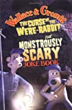 Wallace and Gromit's Monstrously Scary Joke Book, Amanda Li, 0843116668