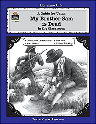 com a guide for using my brother sam is dead in the com a guide for using my brother sam is dead in the classroom 9781576905074 patty carratello john carratello books
