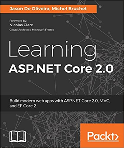 Amazon learning asp core 20 build modern web apps with net core 20 build modern web apps with asp core 20 mvc and ef core 2 ebook jason de oliveira michel bruchet kindle store fandeluxe Gallery