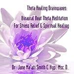 Theta Healing Brainwaves: Binaural Be...