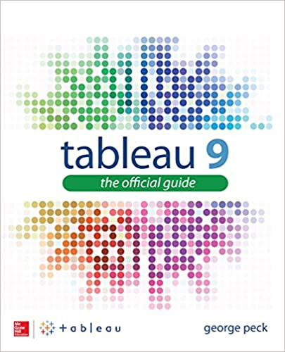 Tableau 9 the official guide 2 george peck ebook amazon tableau 9 the official guide 2nd edition kindle edition with audiovideo fandeluxe Document