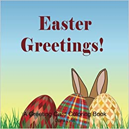 Easter Greetings An Coloring Book Diana Lynn 9780998241371 Amazon Books