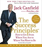img - for The Success Principles(TM) - 10th Anniversary Edition CD: How to Get from Where You Are to Where You Want to Be book / textbook / text book