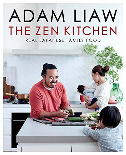 The Zen Kitchen: Real Japanese family food by Adam Liaw