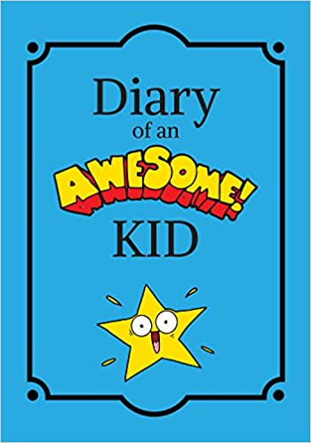 Diary of an Awesome Kid: Ocean Sky Blue, 100 Lined Pages, Children's Journal Notebook (Creative Writing)