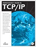 Administrator's Guide to TCP/IP, TechRepublic, 1931490120