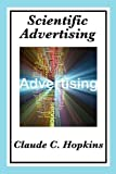 Scientific Advertising: Complete and Unabridged