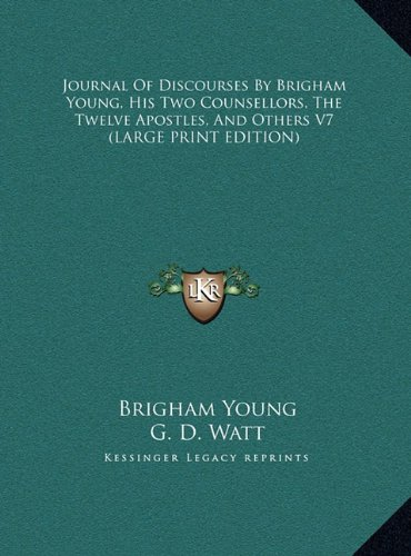 Download Journal of Discourses by Brigham Young, His Two Counsellors, the Twelve Apostles, and Others V7 PDF