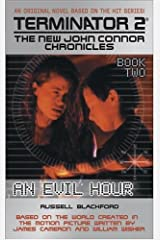 An Evil Hour: Book 2 (Terminator2-New John Connor Chronicles) Mass Market Paperback