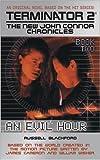 An Evil Hour (Terminator 2: The New John Connor Chronicles, Book 2)