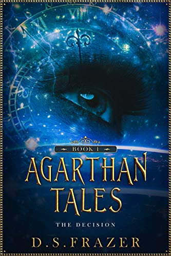 AGARTHAN TALES Book 1: The Decision