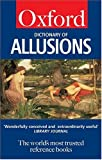 The Oxford Dictionary of Allusions, Andrew Delahunty and Sheila Dignen, 0198606826