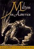Milton in America, Peter Ackroyd, 0385477082