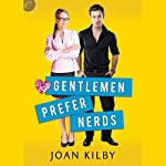 Gentlemen Prefer Nerds | Joan Kilby
