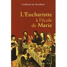 L'Eucharistie à l'école de Marie