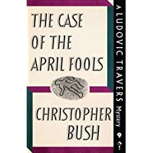 The Case of the April Fools: A Ludovic Travers Mystery