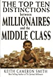 img - for The Top Ten Distinctions Between Millionaires And the Middle Class book / textbook / text book