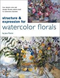 Structure and Expression for Watercolor Florals, Jean Martin, 1929834225