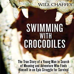 Swimming with Crocodiles: A True Story of Adventure and Survival Audiobook