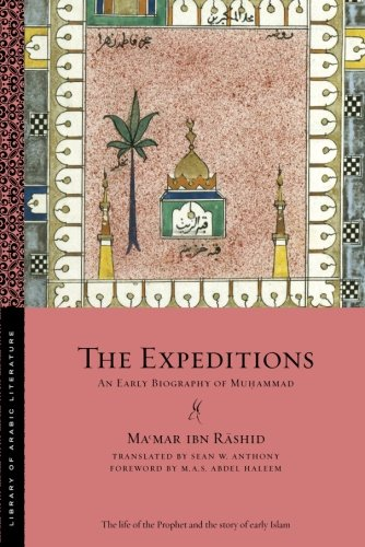 The Expeditions: An Early Biography of Muhammad (Library of Arabic Literature)