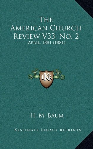 Read Online The American Church Review V33, No. 2: April, 1881 (1881) PDF