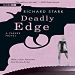 Deadly Edge: A Parker Novel, Book 13 | Richard Stark