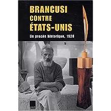 Brancusi contre états-unis. un procès historique, 1928
