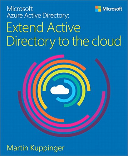 Microsoft Azure Active Directory: Extend Active Directory To The Cloud