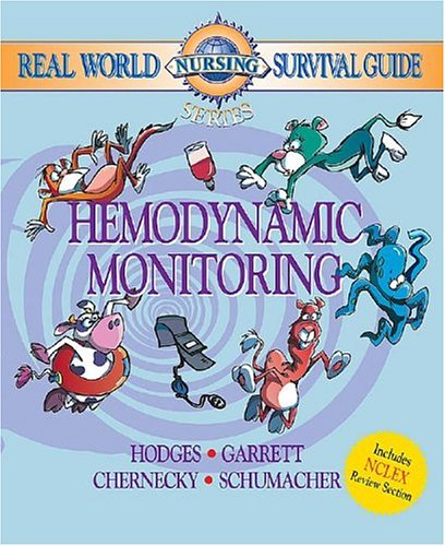 Real World Nursing Survival Guide: Hemodynamic Monitoring, 1e (Saunders Nursing Survival Guide)