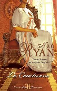 La Courtisane par Nan Ryan