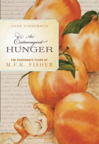 Download An Extravagant Hunger: The Passionate Years of M.F.K. Fisher pdf epub