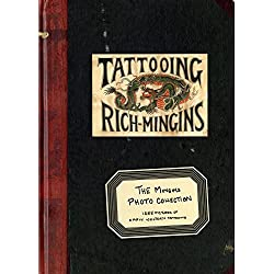 The Mingins Photo Collection: 1288 Pictures of Early Western Tattooing from the Henk Schiffmacher Collection