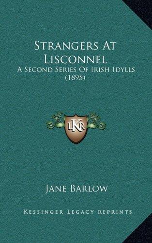 Read Online Strangers At Lisconnel: A Second Series Of Irish Idylls (1895) pdf
