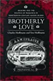 img - for Brotherly Love: Murder and the Politics of Prejudice in Nineteenth-Century Rhode Island book / textbook / text book