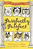 Purrfectly Purrfect, Patricia Lauber, 0688172997