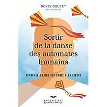 Sortir de la danse des automates humains (Psychologie) (French Edition)