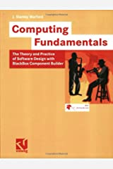 Computing Fundamentals: The Theory and Practice of Software Design with BlackBox Component Builder Paperback