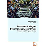 Permanent Magnet Synchronous Motor Drives: Analysis, Modeling and Control